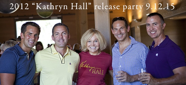 2012 Kathryn Hall Release Party - September 12th, 2015